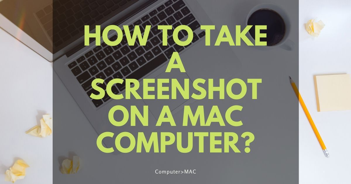 How To Take A Screenshot On A Macbook Laptop and Mac Computer?