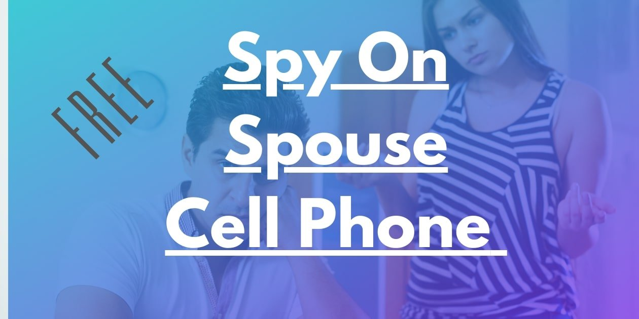 (AndroiD) Spy On Spouse Cell Phone For Free